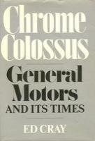 Chrome Colossus: General Motors And It's Time