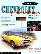 Chevrolet By The Numbers: The Essential Chevrolet Parts Reference 1970-1975