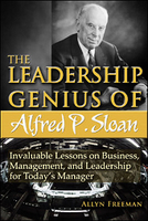 The Leadership Genius of Alfred P Sloan