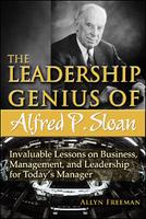 The Leadership Genius of Alfred P Sloan