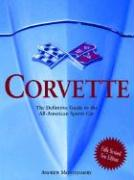 Corvette: The Definitive Guide To The All-American Sports Car
