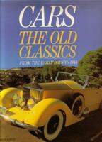 Cars: The Old Classics From The Early Days To 1945