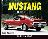 Mustang Field Guide: 1964-2005
