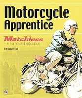 Motorcycle Apprentice: Matchless - In Name & Reputation
