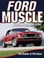 Ford Muscle: Street, Stock And Strip