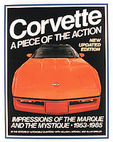 Corvette: A Piece Of The Action: Impressions Of The Marque And The Mystique, 1953-1985