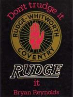Don't Trudge It, Rudge It