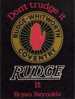 Don't Trudge It, Rudge It