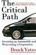 The Critical Path: Inventing An Automobile And Reinventing A Corporation