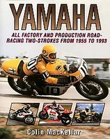 Yamaha Racing Motorcycles: All Factory And Production Road-Racing Two-Strokes From 1955 To 1993