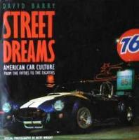 Street Dreams: American Car Culture From The Fifties To The Eighties