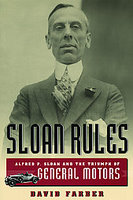 Sloan Rules: Alfred P Sloan And The Triumph Of General Motors