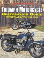 Triumph Motorcycle Restoration Guide: Bonneville & TR6 1956-1983