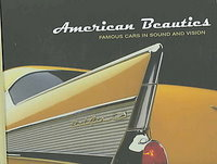 American Beauties: Famous Cars In Sound & Vision