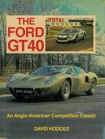 The Ford GT40: An Anglo-American Competition Classic