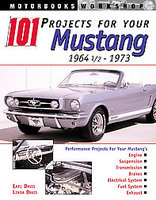 101 Projects For Your 1964 1/2 - 1973 Mustang