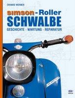 Simson-Roller Schwalbe: Geschichte, Wartung, Reparatur