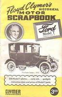 Floyd Clymer's Historical Motor Scrapbook: Ford Model T Edition