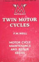 Matchless Twin Motor Cycles: A Practical Guide Covering All Models From 1950