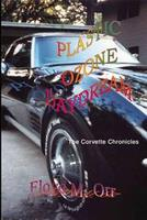 Plastic Ozone Daydream: The Corvette Chronicles