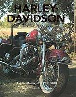 Harley Davidson Classic Motorcycles 1903-2006
