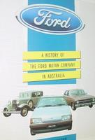 Ford: A History Of The Ford Motor Company In Australia