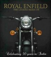 Royal Enfield: The Legend Rides On. Celebrating 50 Years In India