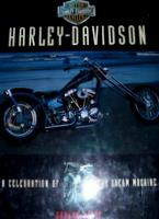 Celebration Of The Dream Machine: Harley Davidson