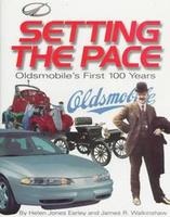 Setting The Pace: Oldsmobile's First 100 Years