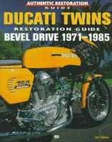Ducati Twins Restoration Guide: Bevel Drive 1971-1985