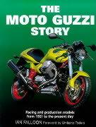 The Moto Guzzi Story : Racing And Production Models From 1921 To The Present Day