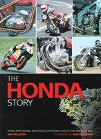 The Honda Story: Road And Racing Motorcycles From 1948 To The Present Day