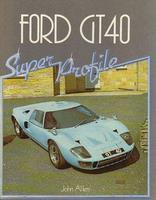 Ford GT40 Super Profile