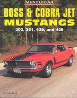 Boss And Cobra Jet Mustangs: 302, 351, 428 And 429