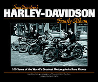 Jean Davidson's Harley-Davidson Family Album: 100 Years Of The Worlds Greatest Motorcycle In Rare Photos