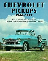 Chevrolet Pickups 1946-1972: How To Identify, Select And Restore Chevrolet Collector Light Trucks