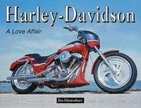 Harley-Davidson: A Love Affair