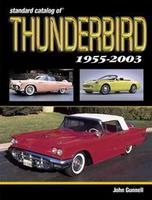 Standard Catalog Of Thunderbird 1955-2004