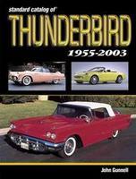 Standard Catalog Of Thunderbird 1955-2004