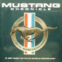 Mustang Chronicle: The Complete Illustrated Story Of Ford's Fabulous Ponycar