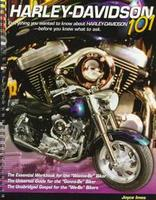 Harley-Davidson 101: Everything You Wanted To Know About Harley-Davidson Before You Knew What To Ask