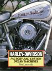 Harley-Davidson: Factory And Custom Dream Machines