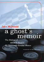 A Ghost's Memoir: The Making Of Alfred P Sloan's My Years With General Motors