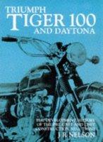 Triumph Tiger 100/Daytona: The Development History Of The Pre-Unit & Unit Construction 500cc Twins