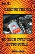 How To Change The Oil In Your Twin Cam Harley Davidson Motorcycle