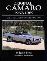 Original Camaro 1967-1969: The Restorer's Guide