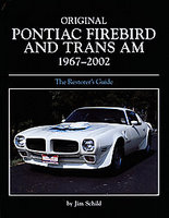 Original Pontiac Firebird And Trans Am 1967-2002: The Restorer's Guide