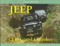 Jeep CJ To Grand Cherokee: A Collector's Guide