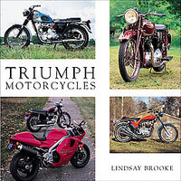 Triumph Motorcycles: A Century Of Passion And Power