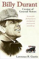 Billy Durant: Creator Of General Motors